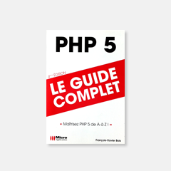 PHP 5, le guide complet